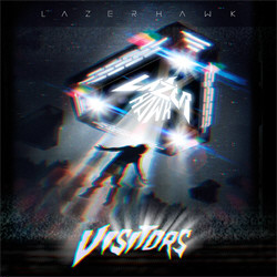 Lazerhawk - Visitors (2012)