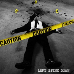 Left Spine Down - Caution (2011)