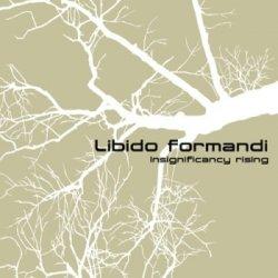 Libido Formandi - Insignificancy Rising (2011)