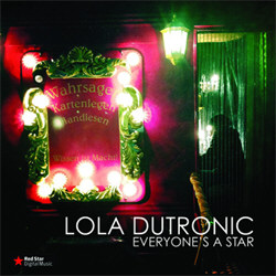 Lola Dutronic - Everyone's A Star (2012)