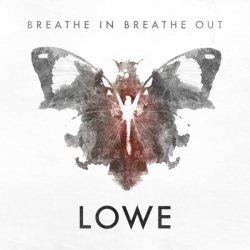 Lowe - Breathe In Breathe Out (CDM) (2011)