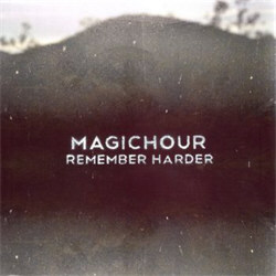 MagicHour - Remember Harder (2012)