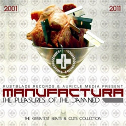 Manufactura - The Pleasures Of The Damned (2CD Limited Edition) (2011)