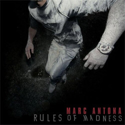 Marc Antona - Rules Of Madness (2011)