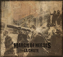 March of Heroes - La Chute (2011)