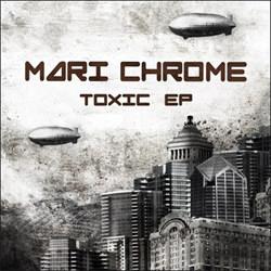 Mari Chrome - Toxic (EP) (2012)