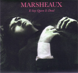 Marsheaux - E-Bay Queen Is Dead (Limited Edition) (2012)