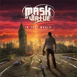 Mask Of Virtue - In This World (2012)