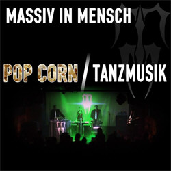 Massiv In Mensch - Pop Corn / Tanzmusik (2012)