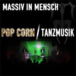 Massiv In Mensch - Pop Corn / Tanzmusik (2012)
