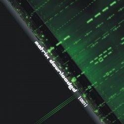 VA - Matrix Downloaded [001] (2011)