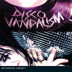 Mechanical Cabaret - Disco Vandalism (Limited Edition) (2011)