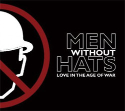 Men Without Hats - Love In the Age Of War (2012)