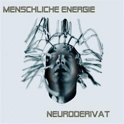 Menschliche Energie - Neuroderivat (2012)