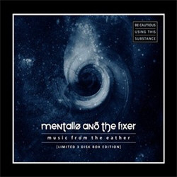 Mentallo And The Fixer - Music From The Eather (3CD Limited Edition) (2012)