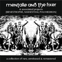 Mentallo And The Fixer - A Collection Of Rare, Unreleased & Remastered (4CD) (2012)