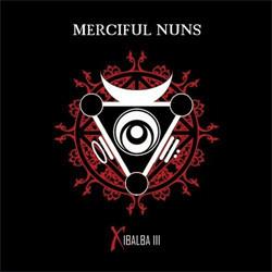 Merciful Nuns - Xibalba III (2011)