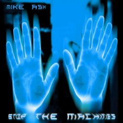 Mike Ash - Stop The Machines (EP) (2011)