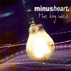 Minusheart - The Big Idea (2011)