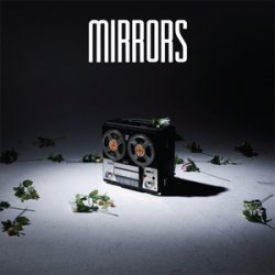 Mirrors - Look At Me / Perfectly Still (2011)