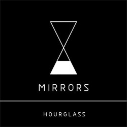 Mirrors - Hourglass (Single) (2012)