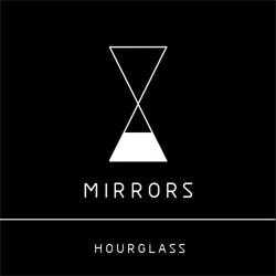 Mirrors - Hourglass (Single) (2012)