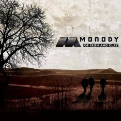 Monody - Of Iron And Clay (2011)