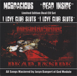 Mordacious / I Love Club Sluts – Dead Inside / I Love Club Sluts (2CD) (2011)