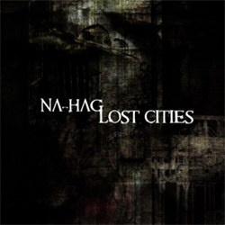 Na-Hag - Lost Cities (2011)