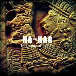 Na-Hag - Fragments Of Human (2012)