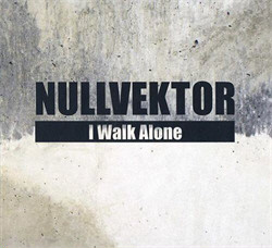Nullvektor - I Walk Alone (2011)