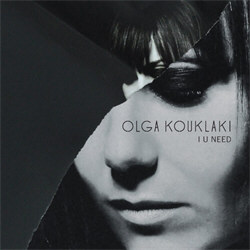 Olga Kouklaki - I U Need (2012)