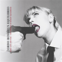Ordo Rosarius Equilibrio - Make Love And War - The Wedlock Of Roses & Equilibrium (Remastered) (2012)