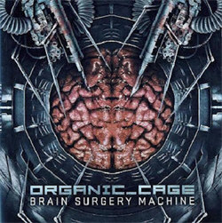 Organic Cage - Brain Surgery Machine (2011)