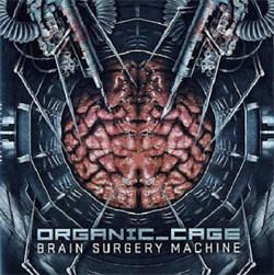 Organic Cage - Brain Surgery Machine (2011)
