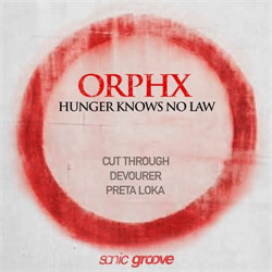 Orphx - Hunger Knows No Law (EP) (2012)