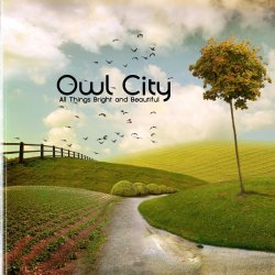 Owl City - All Things Bright And Beautiful (Deluxe Edition) (2011)