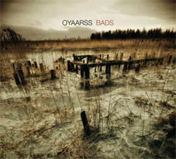 Oyaarss - Bads (2012)