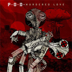 P.O.D. - Murdered Love (2012)
