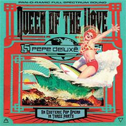 Pepe Deluxe - Queen Of The Wave (2012)