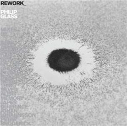 Philip Glass - Rework: Philip Glass Remixed (2CD) (2012)