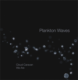 Plankton Waves - Cloud Caravan (Single) (2012)