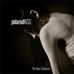 Polaroid Kiss - The New Coliseum (2012)
