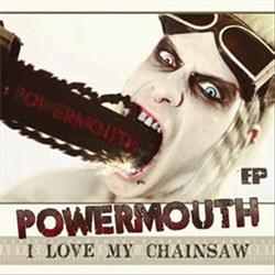 Powermouth - I Love My Chainsaw (EP) (2012)