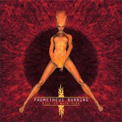Prometheus Burning - Kill It With Fire (2012)