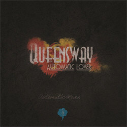 Queensway - Automatic Lover (2012)