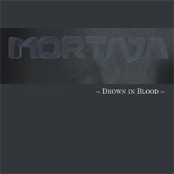 Mortaja - Drown In Blood (2011)