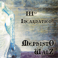 Mephisto Walz - IIIrd Incarnation (2011)