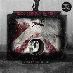 Noise Control - My Fight (Limited Edition) (2011)