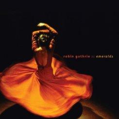 Robin Guthrie - Emeralds (2011)